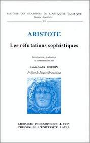 Les refutations sophistiques (Histoire des doctrines de l'Antiquite classique) (French Edition)