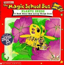 The Magic School Bus Plants Seeds : A Book About How Living Things Grow