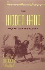 The Hidden Hand, Or, Capitola the Madcap (The American Women Writers Series)