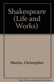 Shakespeare (Life and Works)