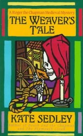 The Weaver's Tale: The Third Tale of Roger the Chapman