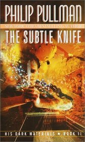 The Subtle Knife (His Dark Materials, Bk 2)