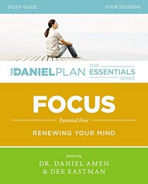Focus Study Guide with DVD: Renewing Your Mind (The Daniel Plan Essentials Series)