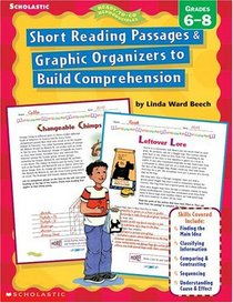 Short Reading Passages & Graphic Organizers to Build Comprehension: Grades 6-8 (Ready-To-Go Reproducibles)
