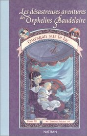 Ouragan Sue LA Lac (Series Of Unfortunate Events (French))