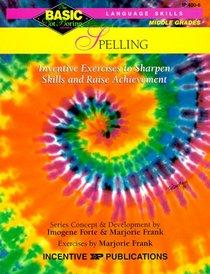 Language Skills, Spelling : Inventive Exercises to Sharpen Skills and Raise Achievement (Basic /Not Boring)