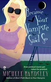 Because Your Vampire Said So (Broken Heart, Oklahoma, Bk 3)