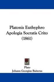 Platonis Euthyphro Apologia Socratis Crito (1861)