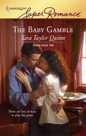 The Baby Gamble (Texas Hold'em, Bk 1) (Harlequin Superromance, No 1446)