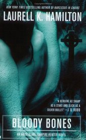 Bloody Bones (Anita Blake, Vampire Hunter, Bk 5)