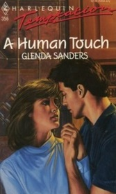 A Human Touch (Harlequin Temptation, No 356)