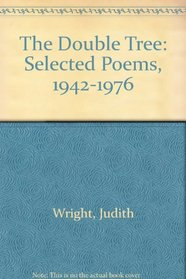 The Double Tree: Selected Poems, 1942-1976