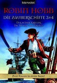 Die Zauberschiffe 03/04. Der blinde Krieger. Die Stunde des Piraten