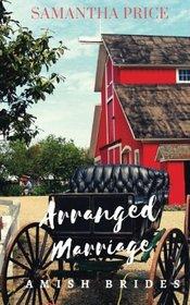 Arranged Marriage (Amish Brides: Historical Romance) (Volume 1)