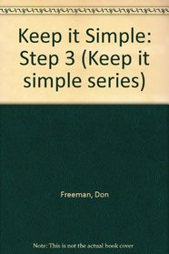 Keep It Simple: Step 3 (Keep it simple series)