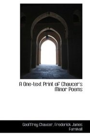 A One-text Print of Chaucer's Minor Poems