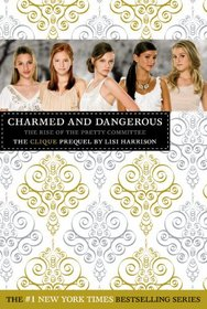 The Clique: Charmed and Dangerous: The Clique Prequel