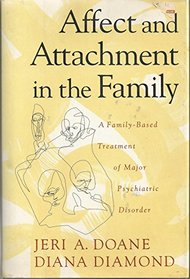 Affect and Attachment in the Family: A Family-Based Treatment of Major Psychiatric Disorder