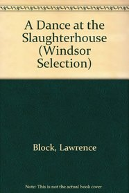 A Dance at the Slaughterhouse (Windsor Selection)