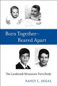 Born Together - Reared Apart: The Landmark Minnesota Twin Study