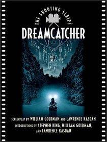 Dreamcatcher: The Shooting Script (Newmarket Shooting Script)