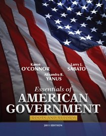 Essentials of American Government: Roots and Reform, 2011 Edition (10th Edition)