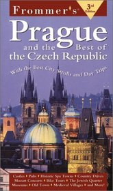 Frommers Prague and the Best of the Czech Republic (Frommer's Prague and the Best of the Czech Republic, 3rd ed)