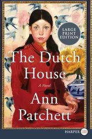 The Dutch House (Larger Print)