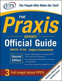 The Praxis Series Official Guide, Second Edition: PPST� Pre-Professional Skills Test (The Official Guide)