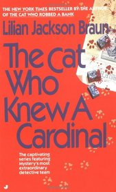 The Cat Who Knew a Cardinal (Cat Who,...Bk 12)