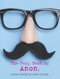 The Very Best of Anon.: Poems Edited by