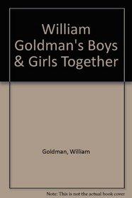 William Goldman's Boys & Girls Together