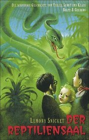 Das Reptilensaal (Series Of Unfortunate Events (German))