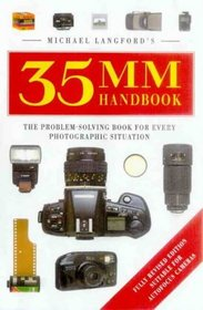 Michael Langford's 35mm Handbook: the Problem-Solving Book of Every Photographic Situation