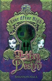 El Libro del Destino (Ever After High) (Ever After High, Bk 1) (Spanish Edition)
