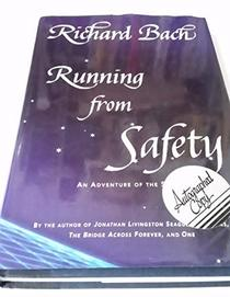 Running from Safety: And Other Adventures of the Spirit