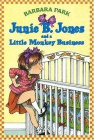 Junie B. Jones and a Little Monkey Business (Junie B. Jones, Bk 2)