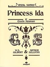 Princess Ida (Gilbert & Sullivan Vocal Scores)