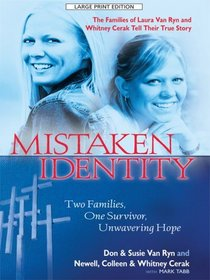 Mistaken Identity: Two Families, One Survivor, Unwavering Hope (Large Print)