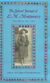 The Selected Journals of L. M. Montgomery, Vol. 3: 1921-1929