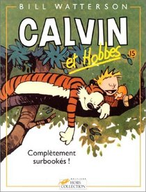 Calvin et Hobbes, tome 15 : Compl�tement surbook�s !