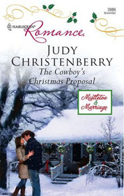 The Cowboy's Christmas Proposal (Mistletoe & Marriage, Bk 1) (Harlequin Romance, No 3986)