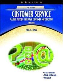 Customer Service : Career Success Through Customer Satisfaction (NetEffect Series) (3rd Edition)