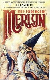 The Book of Merlyn (Once and Future King, Bk 4)