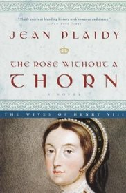 The Rose Without a Thorn (Queens of England, Bk 11)
