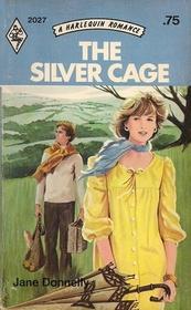 The Silver Cage (Harlequin Romance, No 2027)
