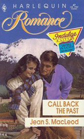 Call Back the Past (Harlequin Romance, No 47)