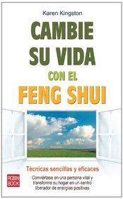 Cambie su vida con el feng shui: Tecnicas sencillas y eficaces (Spanish Edition)