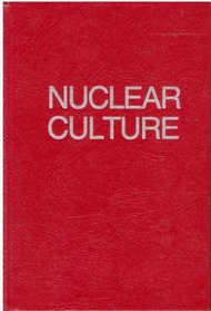 Nuclear Culture: Living and Working in the World's Largest Atomic Complex
