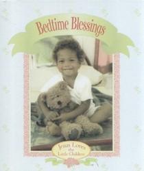 Bedtime Blessings (Jesus loves the little children)